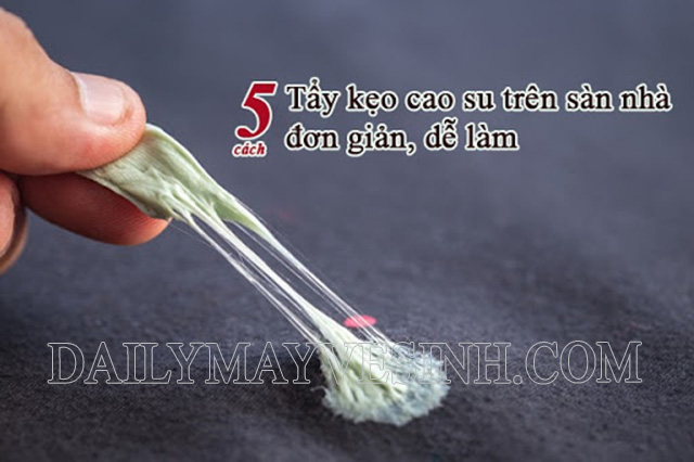 5 cách tẩy kẹo cao su trên sàn nhà dễ làm nhất