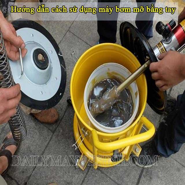 Hướng dẫn sử dụng máy bơm mỡ bằng tay được hiệu quả, an toàn