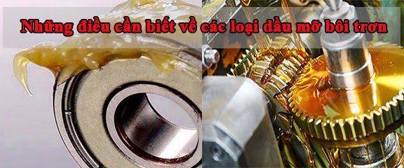 Tìm hiểu về các loại dầu mỡ bôi trơn